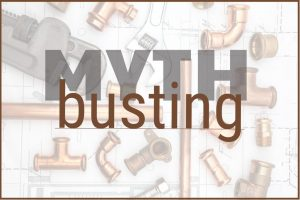 TOP Plumbing Myths - Go With The flow Plumbing and gas